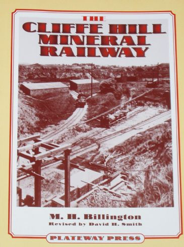 The Cliffe Hill Mineral Railway, by M Billington